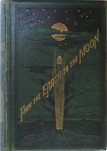 Cover, Jules Verne, From the Earth to the Moon, First English Edition, 1973